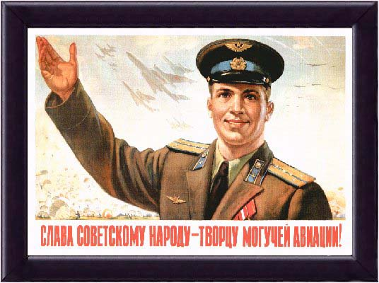 Glory to the soviet people - creators of our mighty air force!